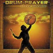 Drum Prayer - Steve Gordon